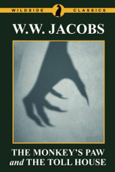 The Monkey's Paw and The Toll House, by W.W. Jacobs (paperback)