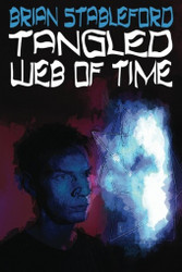Tangled Web of Time, by Brian Stableford (paperback)