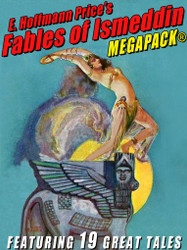 E. Hoffmann Price's Fables of Ismeddin MEGAPACK®, by E. Hoffmann Price (ePub/Kindle)