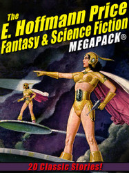 The E. Hoffmann Price Fantasy & Science Fiction MEGAPACK® (epub/Kindle/pdf)