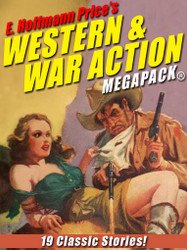 E. Hoffmann Price's War and Western Action MEGAPACK® (epub/Kindle/pdf)