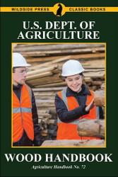 Wood Handbook, by the US Dept. of Agriculture (Paperback)