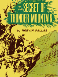 The Secret of Thunder Mountain: A Ted Wilford Mystery #1, by Norvin Pallas (epub/Kindle/pdf)