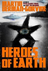 Heroes of Earth, by Martin Berman-Gorvine (ePub/Kindle)