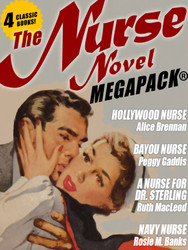 The Nurse Novel MEGAPACK®: 4 Classic Novels! (epub/Kindle/pdf)