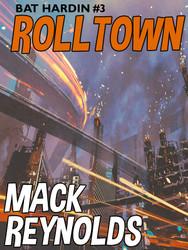 Bat Hardin #3: Rolltown, by Mack Reynolds  (epub/Kindle/pdf)