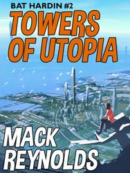 Bat Hardin #2: Towers of Utopia, by Mack Reynolds  (epub/Kindle/pdf)