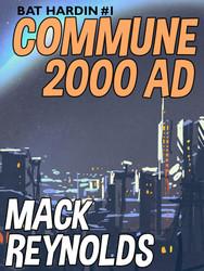 Bat Hardin #1: Commune 2000 AD, by Mack Reynolds  (epub/Kindle/pdf)