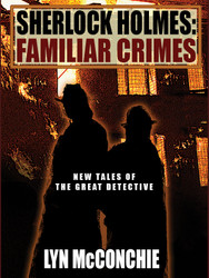 Sherlock Holmes: Familiar Crimes: New Tales of the Great Detective, by Lyn McConchie (paperback)