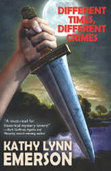 Different Times, Different Crimes, by Kathy Lynn Emerson (paperback)