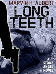 Long Teeth (Stone Angel #4), by Marvin Albert (epub/Kindle/pdf)