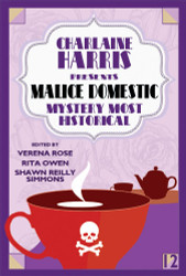 Malice Domestic 12: Mystery Most Historical, presented by Charlaine Harris (paperback)