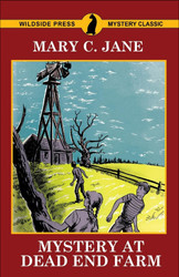 Mystery at Dead End Farm, by Mary C. Jane (trade paperback)