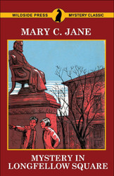 Mystery in Longfellow Square, by Mary C. Jane (trade paperback)