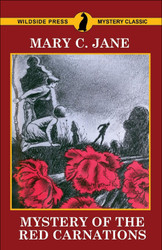 Mystery of the Red Carnations, by Mary C. Jane (trade paperback)