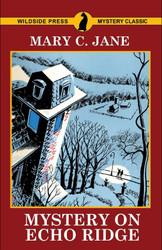 Mystery on Echo Ridge, by Mary C. Jane (trade paperback)