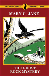 The Ghost Rock Mystery, by Mary C. Jane (trade paperback)