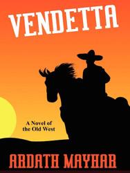 Vendetta: A Novel of the Old West, by Ardath Mayhar  (epub/Kindle/pdf)
