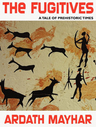 The Fugitives: A Tale of Prehistoric Times, by Ardath Mayhar (epub/Kindle/pdf)