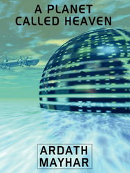 A Planet Called Heaven, by Ardath Mayhar (epub/Kindle/pdf)