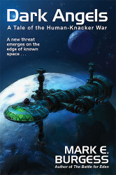 Dark Angels: A Tale of the Human-Knacker War, by Mark E. Burgess (paper)