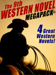 The 9th Western Novel MEGAPACK®: 4 Classic Westerns (epub/Kindle/.pdf)