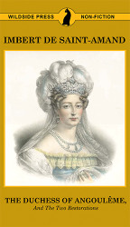 The Duchess of Angouleme and the Two Restorations, by Imbert de Saint-Armand (Paperback)