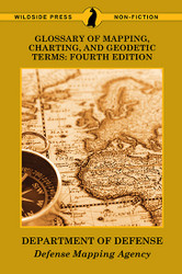 Glossary of Mapping, Charting, and Geodetic Terms: Fourth Edition, by DOD, Defense Mapping Agency (Paperback)