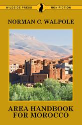 Area Handbook for Morocco, by Norman C. Walpole (Paperback)