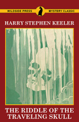 The Riddle of the Traveling Skull, by Harry Stephen Keeler  (Paperback)
