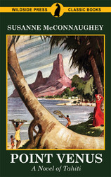 Point Venus: A Novel of Tahiti, by Susanne McConnaughey (Paperback)