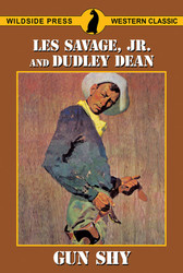 Gun Shy, by Les Savage, Jr. and Dudley Dean (Paperback)