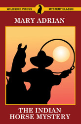 The Indian Horse Mystery, by Mary Adrian (Paperback)