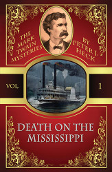 Death on the Mississippi: The Mark Twain Mysteries #1, by Peter J. Heck (Paperback)