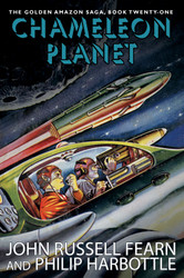 Chameleon Planet: The Golden Amazon Saga, Book 21, by John Russell Fearn and Philip Harbottle (Paperback)