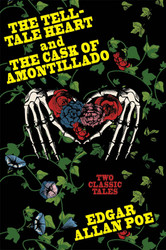 The Tell-Tale Heart and The Cask of Amontillado, by Edgar Allan Poe (Paperback)
