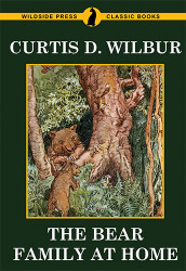 The Bear Family at Home, by Curtis D. Wilbur (Paperback)