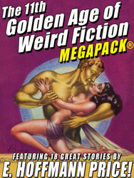 The 11th Golden Age of Weird Fiction MEGAPACK®: E. Hoffmann Price (epub/Mobi/pdf)