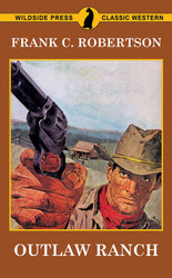 Outlaw Ranch, by Frank C. Robertson (Paperback)
