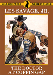 The Doctor at Coffin Gap, by Les Savage, Jr. (Paperback)
