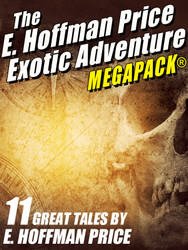 E. Hoffmann Price's Exotic Adventures MEGAPACK®