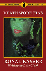 Death Wore Fins, by Ronal Kayser (writing as Dale Clark)