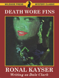 Death Wore Fins, by Ronal Kayser (writing as Dale Clark)  (epub/Kindle/pdf)