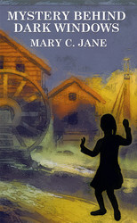 Mystery Behind Dark Windows, by Mary C. Jane (trade paperback)