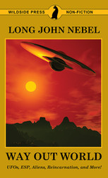 The Way Out World: UFOs, ESP, Aliens, Reincarnation, and More!, by Long John Nebel (paperback)