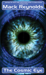 The Cosmic Eye, by Mack Reynolds (Paper)