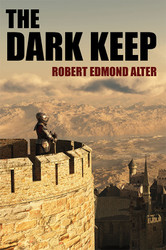 The Dark Keep, by Robert Edmond Alter (paperback)