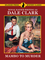 Mambo to Murder, by Ronal Kayser (writing as Dale Clark) (epub/Kindle/pdf)