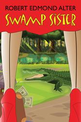 Swamp Sister, by Robert Edmond Alter (paperback)