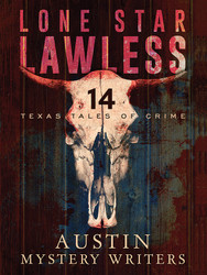 Lone Star Lawless, by the Austin Mystery Writers and Friends (Paperback)